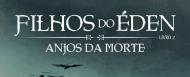 Sintetizando: Filhos do Éden, Anjos da Morte – EduardoSpohr