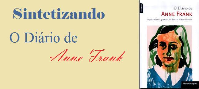 Sintetizando: O Diário de Anne Frank – Otto Frank e MirjamPressler