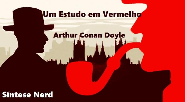 Sintetizando: Um Estudo em Vermelho, Arthur ConanDoyle