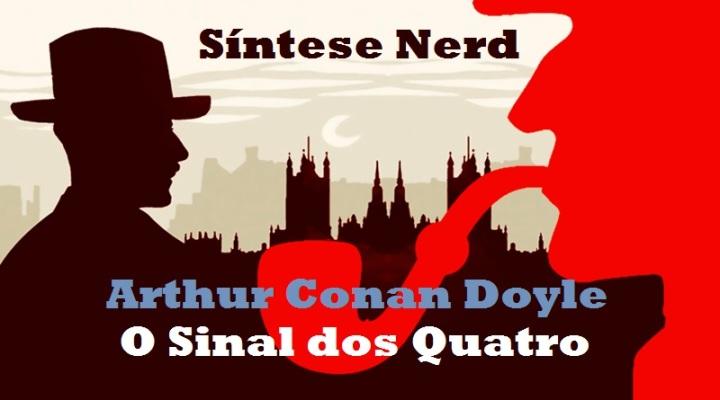 Sintetizando: O Sinal dos Quatro – Arthur ConanDoyle