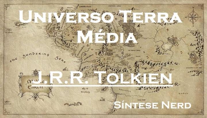 Universo Terra Média – J. R. R. Tolkien – Parte1