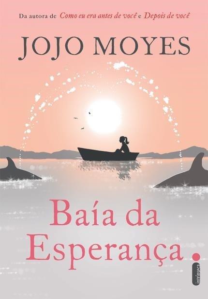 Sintetizando: Baía da Esperança – JojoMoyes