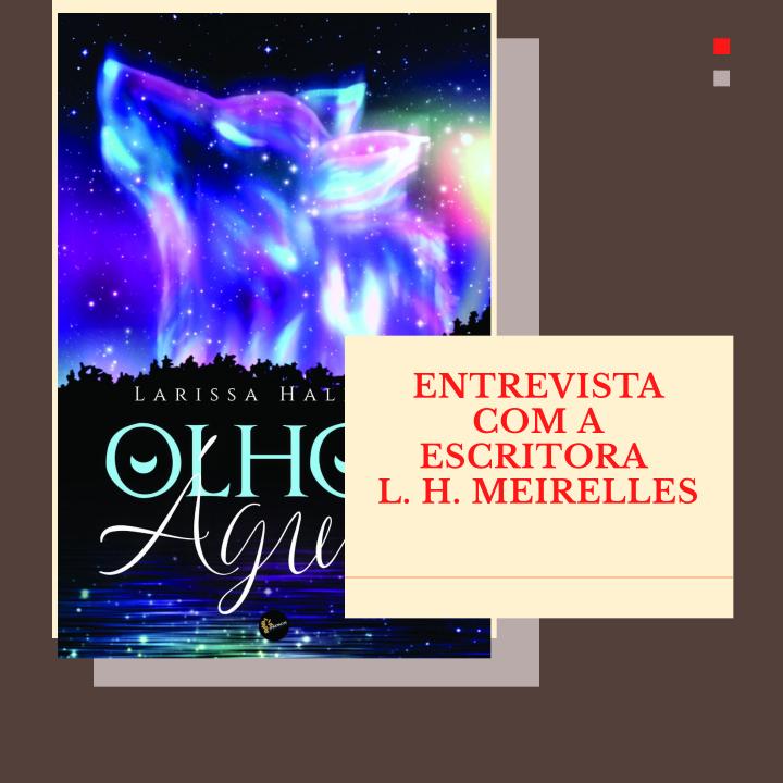 Entrevista com a escritora L.H.Meirelles