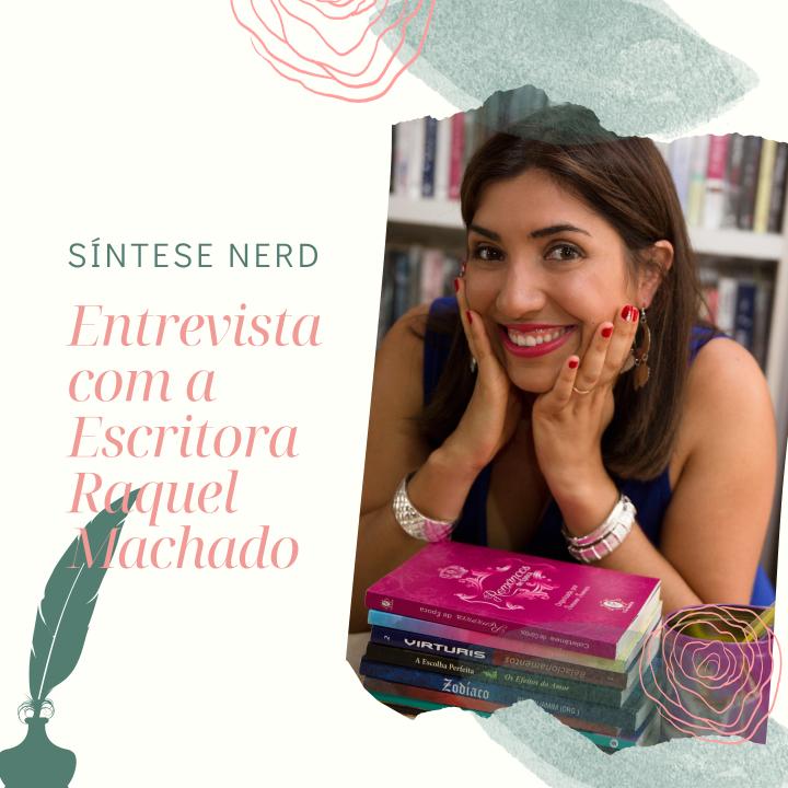 Entrevista com a escritora RaquelMachado
