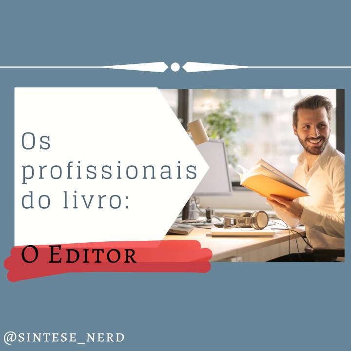 Os profissionais do livro: OEditor