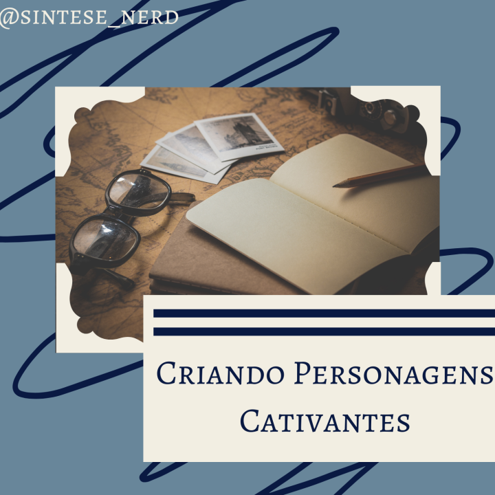 Criando personagens cativantes